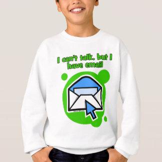 私は話すことができませんが、電子メールがあります スウェットシャツ