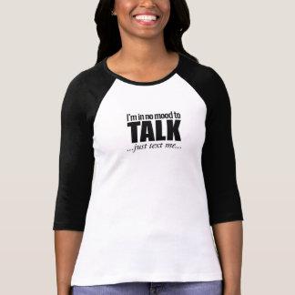 私は話す気分ちょうど文字に私Tシャツありません Tシャツ