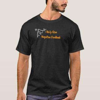 私は負帰還だけを与えます Tシャツ