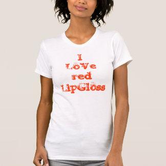 私は赤いLipGlossを愛します Tシャツ