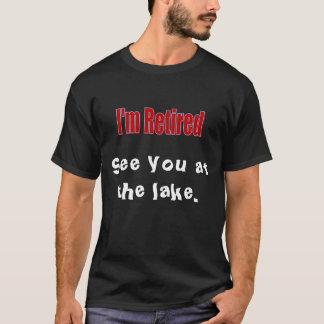 """""""私は退職したな""""ユーモアのあるです Tシャツ"""