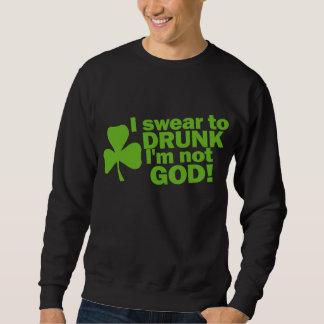 私は酔ったに私ではないです神誓います! アイルランド語 スウェットシャツ
