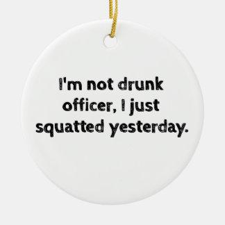 私は酔わなかった役人、私ちょうど昨日しゃがみましたではないです 陶器製丸型オーナメント