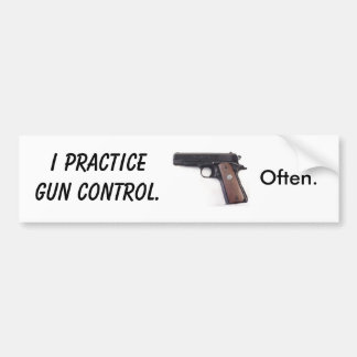 私は銃砲規制を練習します。 多くの場合 バンパーステッカー