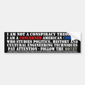 私は陰謀の理論家ではないです-私は歴史家です バンパーステッカー