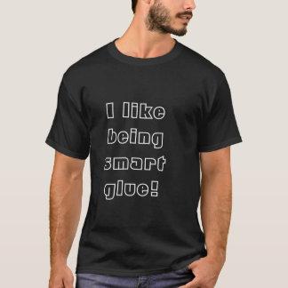 私は頭が切れるな接着剤であることを好みます! Tシャツ