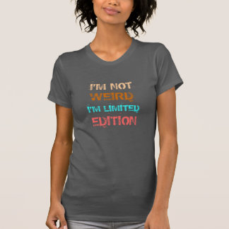 私は風変わり私です限定版ではないです Tシャツ