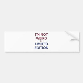 私は風変わり私です限定版の引用文の10代のなユーモアではないです バンパーステッカー