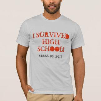 私は高いchoolのTシャツを生き延びました Tシャツ