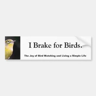 私は鳥のためにブレーキがかかります! バンパーステッカー