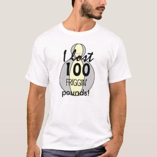 私は100つのfrigginのポンドのTシャツを失った Tシャツ