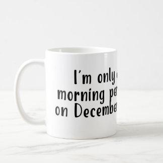 私は12月25日のマグのただの朝人です コーヒーマグカップ