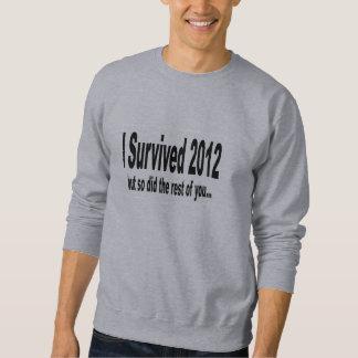 """""""私は2012年""""のスエットシャツを生き延びました スウェットシャツ"""