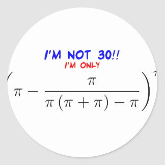 私は30才ではないです! 私は29.99567872才だけです ラウンドシール