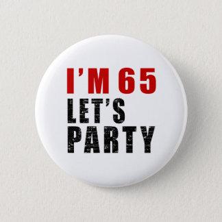 私は65才パーティを楽しもうです 5.7CM 丸型バッジ