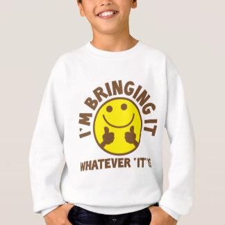 私は「」であるものは何でもそれを持って来ていますか。 スウェットシャツ