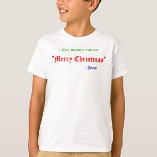 """私は、""""メリークリスマス""""、-イエス・キリスト言うことを聴取を恋しく思います Tシャツ"""