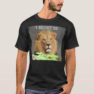 """私は""""ライオン""""であるかもしれません Tシャツ"""