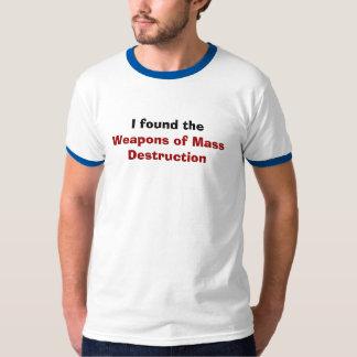 私は、大量破壊兵器見つけました Tシャツ