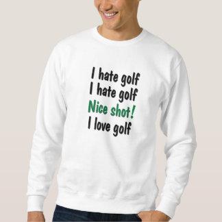 私は-愛ゴルフを憎みます スウェットシャツ