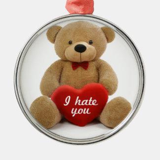 """""""私は""""愛ハートを保持しているかわいいテディー・ベア憎みます メタルオーナメント"""