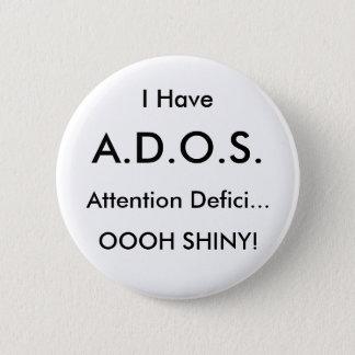 私は、A.D.O.S.の注意Defici…、SH OOOH…持っています 5.7cm 丸型バッジ