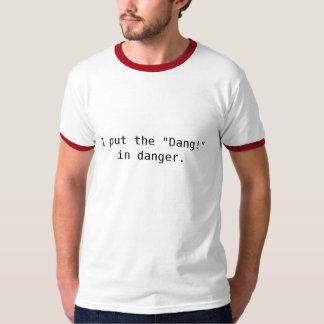 """私は""""Dangを置きました! """" Tシャツ"""