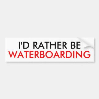 私は、WATERBOARDINGむしろあります バンパーステッカー