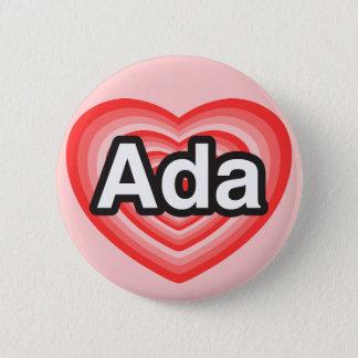 私はAdaを愛します。 私はAda愛します。 ハート 5.7cm 丸型バッジ