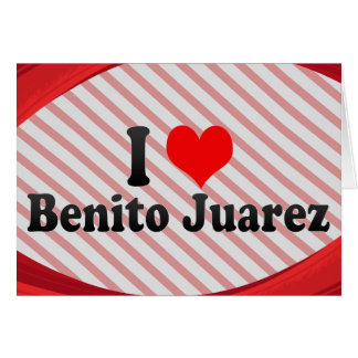 私はBenito Juarez、メキシコを愛します カード