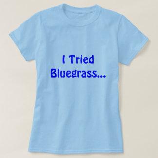 私はBluegrassを…試みました Tシャツ