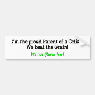 私はCeliacの誇り高い親です! 私達はGrを…打ちました バンパーステッカー