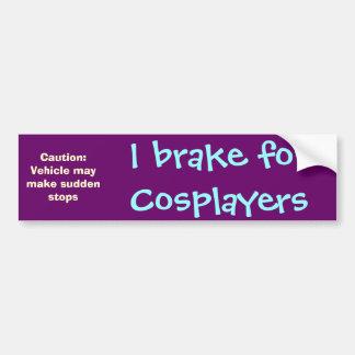 私はCosplayersのためにブレーキがかかります バンパーステッカー