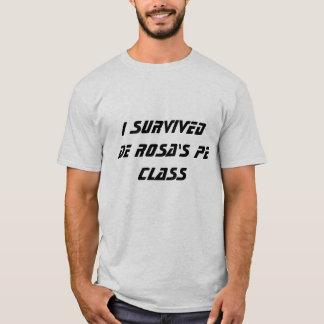 私はDEローザPEのクラスを生き延びました! Tシャツ