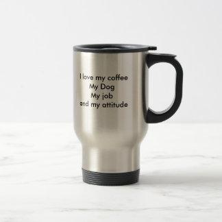 私はDogMyの私のcoffeeMy仕事および私の態度を愛します トラベルマグ
