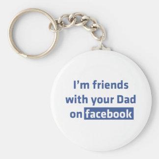 私はFacebookのあなたのパパを持つ友人です キーホルダー