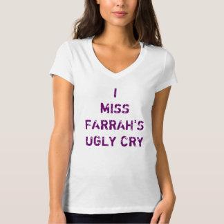 私はFarrahの醜い叫びを恋しく思います Tシャツ