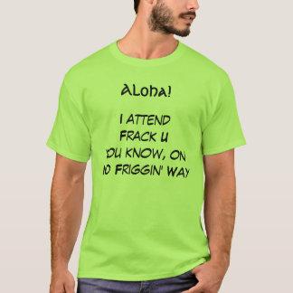 私はFrack Uに出席します Tシャツ