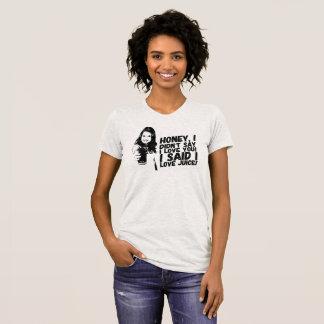 私はI愛を、私言いましたI愛ジュースを言いませんでした Tシャツ