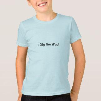 私はiPadを掘ります Tシャツ