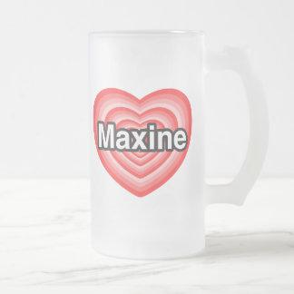 私はMaxineを愛します。 私はMaxine愛します。 ハート フロストグラスビールジョッキ