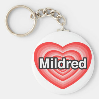 私はMildredを愛します。 私はMildred愛します。 ハート キーホルダー
