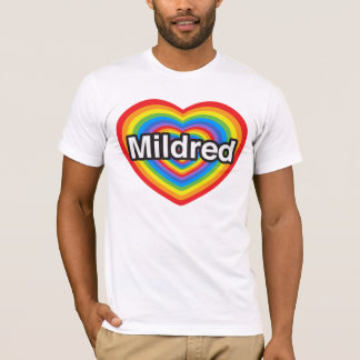 私はMildredを愛します。 私はMildred愛します。 ハート Tシャツ