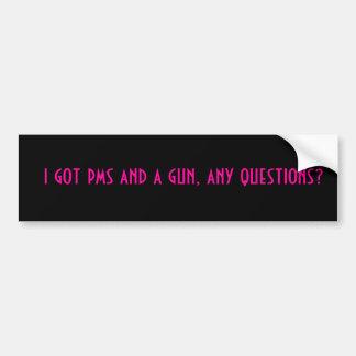私はpmsおよび銃のあらゆる質問を得ましたか。 バンパーステッカー