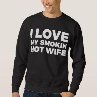 私はSmokinの私の熱い妻を愛します スウェットシャツ