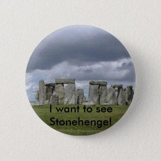 私はStonehengeを見たいと思います! ボタン 5.7cm 丸型バッジ
