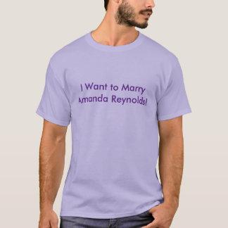 """""""私はTシャツアマンダレイノルズ""""と結婚したいと思います Tシャツ"""