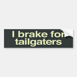私はtailgatersのためにブレーキがかかります バンパーステッカー