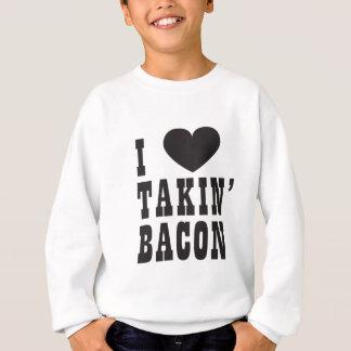 私はTakinのベーコンを愛します スウェットシャツ