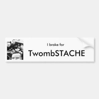 私はTwombSTACHEのバンパーステッカーのためにブレーキがかかります バンパーステッカー